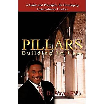 Pillars Building to Last by Babb & Bishop Wayne