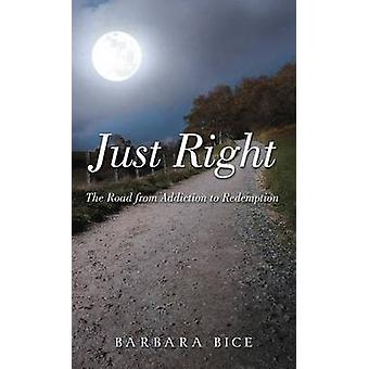 Just Right by Bice & Barbara