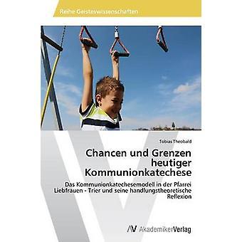 Chancen und Grenzen heutiger Kommunionkatechese av Theobald Tobias