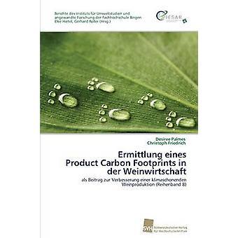Ermittlung Eines Product Carbon Footprints in Der Weinwirtschaft by Palmes Desiree