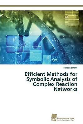 Efficient Methods for Symbolic Analysis of Complex Reaction Networks by Errami Hassan