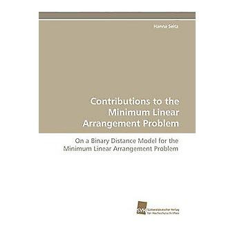 Contributions to the Minimum Linear Arrangement Problem by Seitz & Hanna