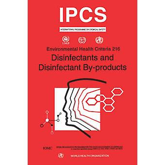 Disinfectants  Disinfectants Byproducts Environmental Health Criteria Series No. 216 by WHO