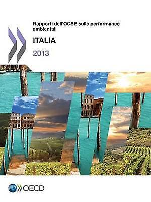 Rapporti Dellocse Sulle Perforhommece Ambientali Italia 2013 by Oecd