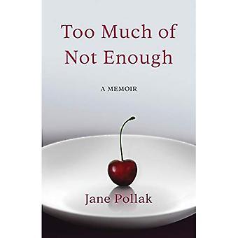 Too Much of Not Enough: A� Memoir