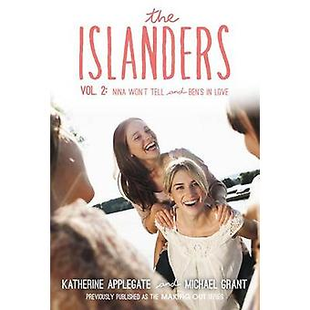 The Islanders - Volume 2 - Nina Won't Tell and Ben's in Love by Katheri