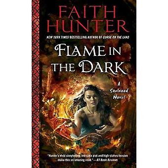 Flame In The Dark - A Soulwood Novel by Faith Hunter - 9780451473332 B