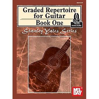 Graded Repertoire for Guitar - Book One by Stanley Yates - 9780786691