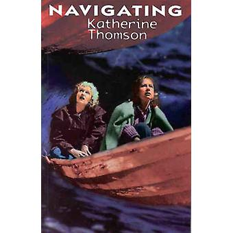 Navigating by Katherine Thomson - 9780868195742 Book