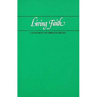 Living Faith - A Statement of Christian Belief by Presbyterian Church