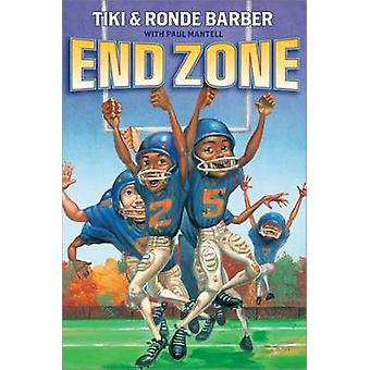 End Zone by Tiki Barber - Ronde Barber - Paul Mantell - 9781416990970