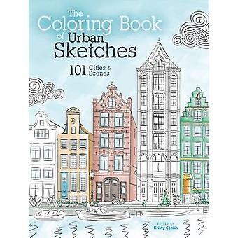 The Coloring Book of Urban Sketches - 101 Cities and Scenes by Kristy