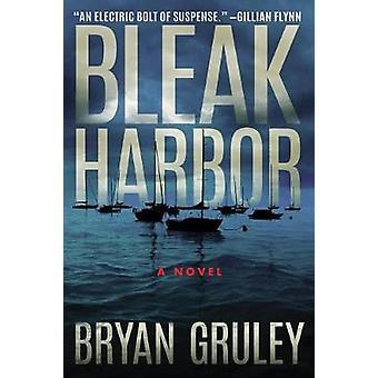 Bleak Harbor - A Novel by Bleak Harbor - A Novel - 9781503904675 Book