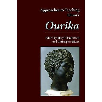 Approaches to Teaching Duras's Ourika by Mary Ellen Birkett - 9781603