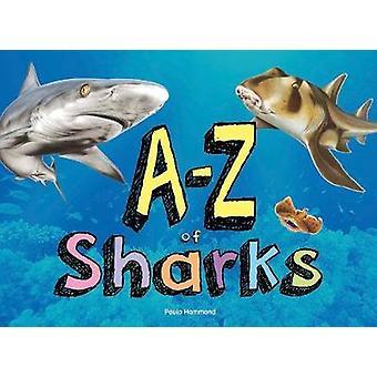 A-Z of Sharks by Paula Hammond - 9781782745655 Book