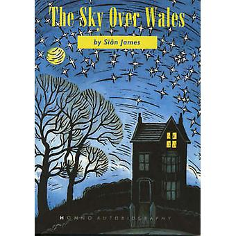 The Sky Over Wales by Sian James - Pat Gregory - 9781870206280 Book
