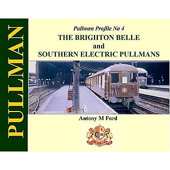 Pullman Profile No 4 - The Brighton Belle and Southern Electric Pullma