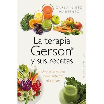La Terapia Gerson y Sus Recetas by Carla Nieto - 9788415968962 Book
