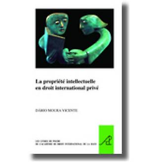 La Propriete Intellectuelle en Droit International Prive by Dario Mou