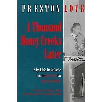 A Thousand Honey Creeks Later - My Life in Music from Basie to Motown
