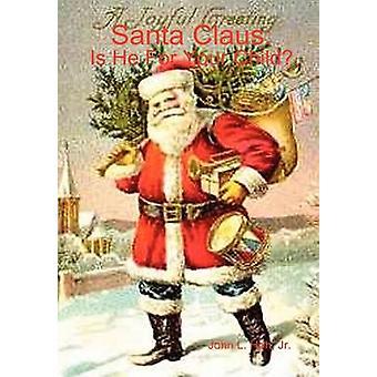 De Kerstman is hij voor je kind door HOH & John L.