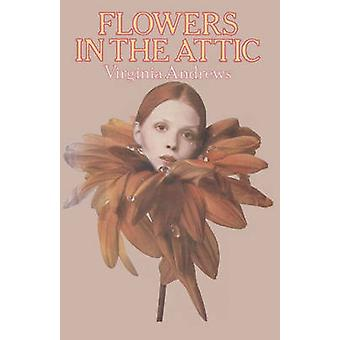 Flowers in the Attic by Andrews & V. C.