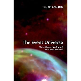 The Event Universe: The Revisionary Metaphysics of Alfred North Whitehead (Crosscurrents) (Hardcover) by McHenry Leemon