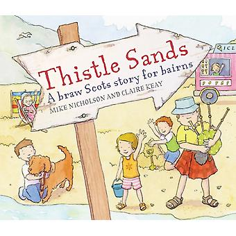 Thistle Sands (Picture Kelpies) (Paperback) by Nicholson Mike Keay Claire