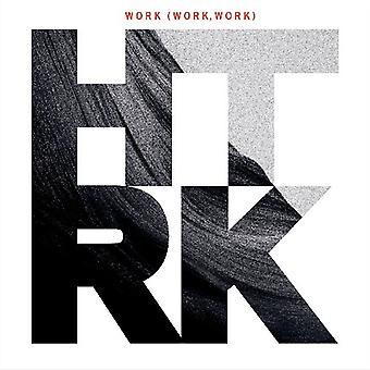 Htrk - arbejde (arbejde arbejde) [CD] USA importerer