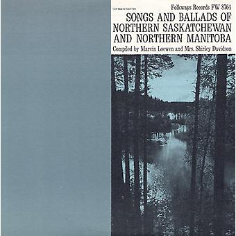 Songs & Ballads of Northern Saskatchewan & Norther - Songs & Ballads of Northern Saskatchewan & Norther [CD] USA import