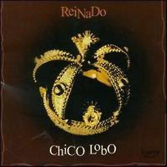 Chico Lobo - Reinado [CD] USA import