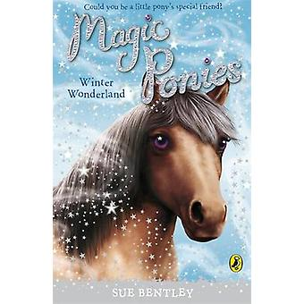 Magic Ponys - Winter Wonderland von Sue Bentley - 9780141327723 Buch