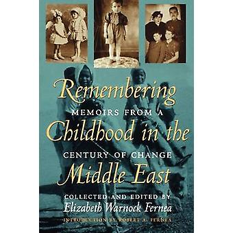Remembering Childhood in the Middle East - Memoirs from a Century of C