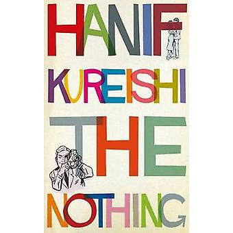 The Nothing by Hanif Kureishi - 9780571332014 Book