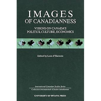 Images de la canadienneté - Visions sur la politique du Canada - Culture et ce