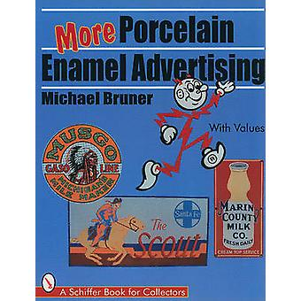 More Porcelain Enamel Advertising by Michael Bruner - 9780764303739 B
