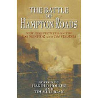 The Battle of Hampton Roads - New Perspectives on the USS  -Monitor - an