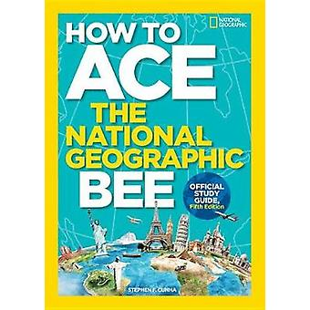 How to Ace the National Geographic Bee - Official Study Guide - Fifth