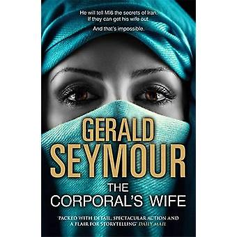 The Corporal's Wife by Gerald Seymour - 9781444758573 Book
