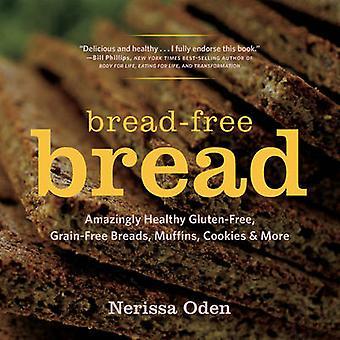 Bread-Free Bread - Amazingly Healthy Gluten-Free - Grain-Free Breads -