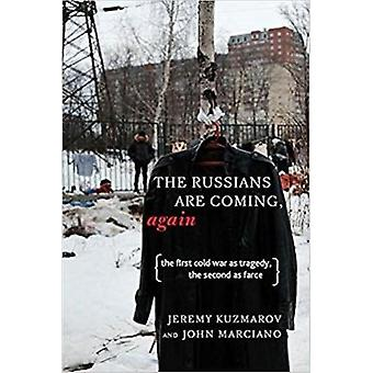 Russians Are Coming - Again - The First Cold War as Tragedy - the Seco