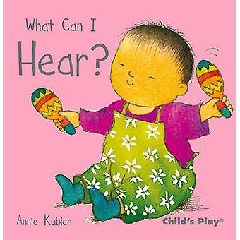 What Can I Hear? by Annie Kubler - 9781846433771 Book