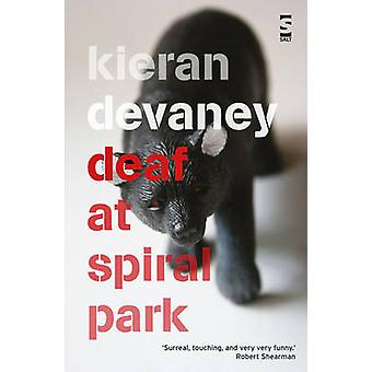 Deaf at Spiral Park by Kieran Devaney - 9781907773167 Book