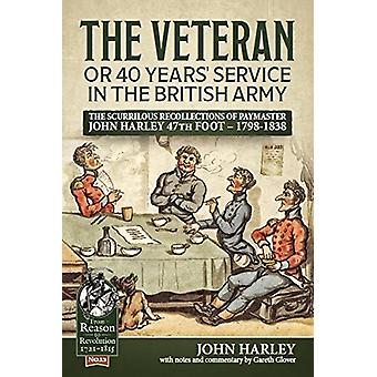 The Veteran or 40 Years' Service in the British Army - The Scurrilous
