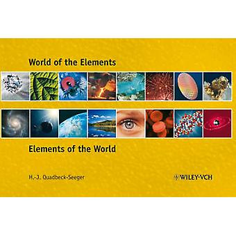 World of the Elements - Elements of the World by Hans-Jurgen Quadbeck-