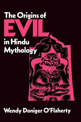 The Origins of Evil in Hindu Mythology by Wendy Doniger O'Flaherty -