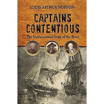 Captains Contentious - The Dysfunctional Sons of the Brine by Louis Ar