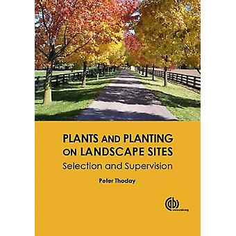 Plants and Planting on Landscape Sites - Selection and Supervision by