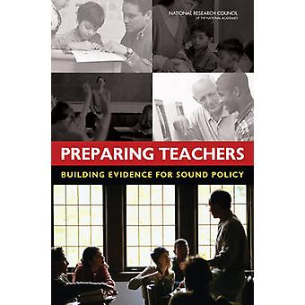 Preparing Teachers - Building Evidence for Sound Policy by Committee o