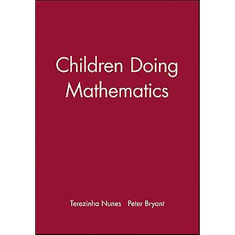 Children Doing Mathematics by Terezinha Nunes - Peter Bryant - 978063